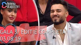 Puterea dragostei (03.08.2019) - Gala 3 Editie COMPLETA