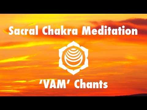 Magical Chakra Meditation Chants for Sacral Chakra | VAM Seed Mantra Chanting and Music