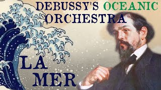 Debussy's Oceanic Orchestra: La mer