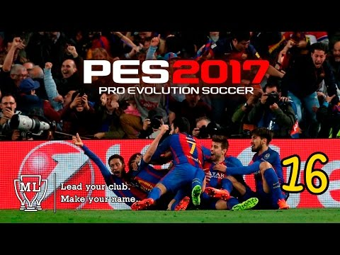 Pes 2017 (PC) II LM #16 II FC BARCELONA II VAYA ELIMINATORIA