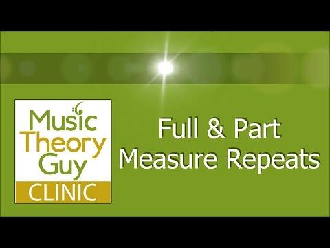 Clinic: Full & Part Measure Repeats