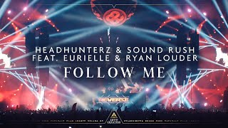 Смотреть клип Headhunterz & Sound Rush - Follow Me Ft. Eurielle & Ryan Louder