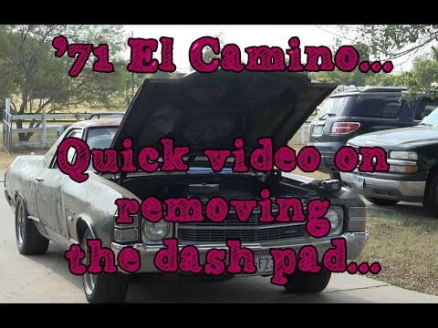 71 El Camino- How To Remove The Dash Pad- Viewer Request