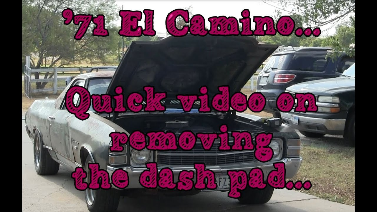 71 El Camino How To Remove The Dash Pad Viewer Request Youtube 68 Chevelle No Lights Wiring Diagram