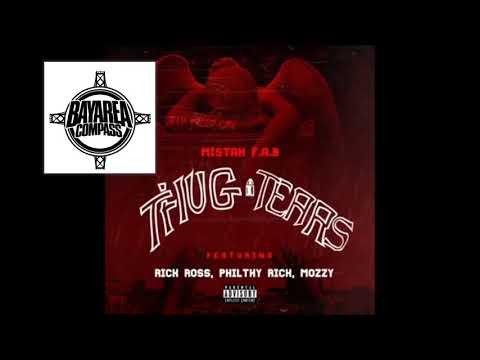 Mistah F.A.B Ft. Rick Ross X Philthy Rich X Mozzy - Thug Tears Remix [BayAreaCompass]
