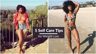 5 Self Care Tips for Permanent Weight Loss