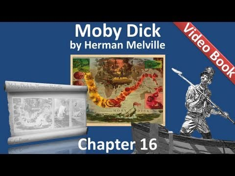 Chapter 016 - Moby Dick by Herman Melville