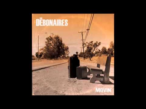 The Debonaires - Oil in My Lamp (feat. Angelo Moore)