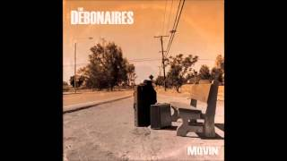 The Debonaires - Oil in My Lamp (feat. Angelo Moore)