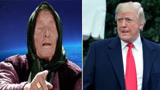 Baba Vanga has revealed her predictions for 2019 about Trump