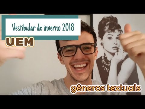 UEM - Vestibular de inverno 2018 - Gêneros textuais: dicas  - Parte 1