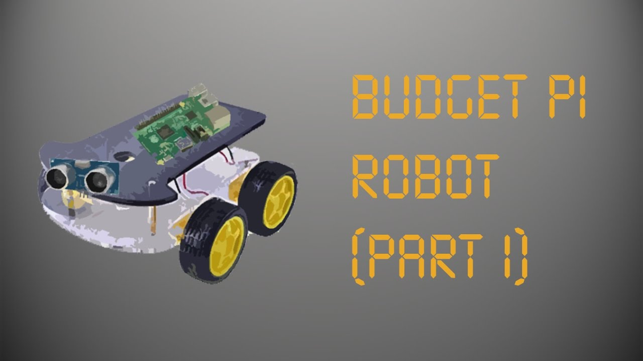 Budget Raspberry Pi Robot (Part 1)