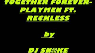 Download TOGETHER FOREVER- PLAYMEN FT. RECKLESS by Dj sN@kE Mp3 and Videos