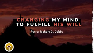 Changing My Mind To Fulfill His Will