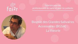 La théorie : Biopsie des Glandes Salivaires Accessoires (BGSA)