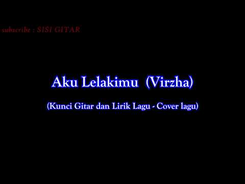 Kunci Gitar AKU LELAKIMU - VIRZHA (cover) || Kunci gitar dan lirik lagu