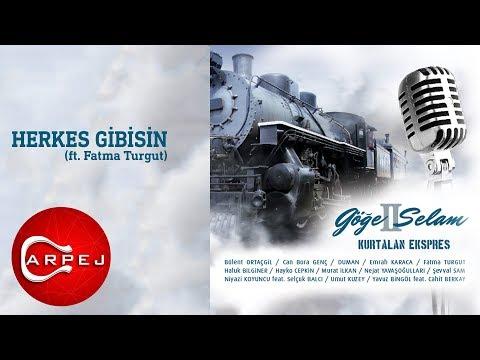 Kurtalan Ekspres - Herkes Gibisin (ft. Fatma Turgut) (Official Audio)