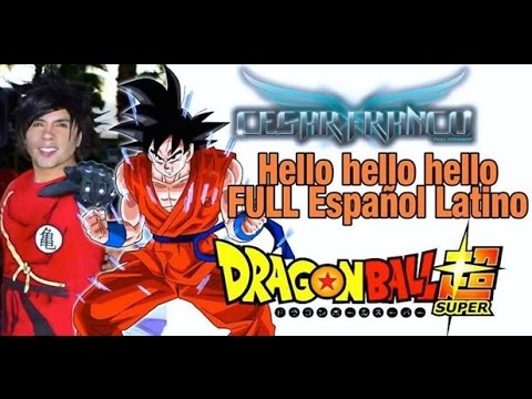 Ending Dragon Ball Super Full Latino Hello! Hello! Hello! Cesar Franco