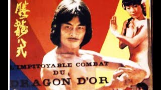 L' Impitoyable Combat du Dragon d'Or - Film COMPLET en français
