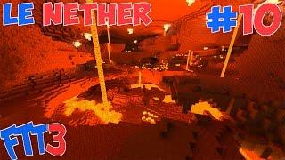 FTT S3 : Le Nether #10