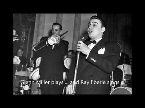 Glenn Miller plays ... Ray Eberle sings ... 1939 Radio Broadcasts