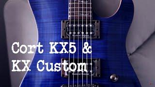 Cort KX5 & KX Custom | CTG TV #38