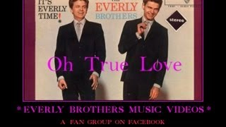 Video Everly Brothers ~ Oh True Love download MP3, 3GP, MP4, WEBM, AVI, FLV November 2019