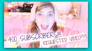 400 SUBSCRIBER!!! REQUESTED VIDEOS?!? Thumbnail