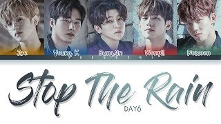 DAY6 - 'STOP THE RAIN' LYRICS (Color Coded Eng/Rom/Kan)