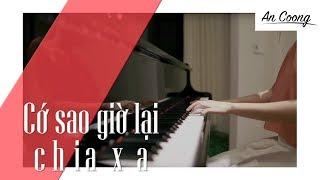 CỚ SAO GIỜ LẠI CHIA XA - Blade & Soul Việt Nam OST  || PIANO COVER || AN COONG