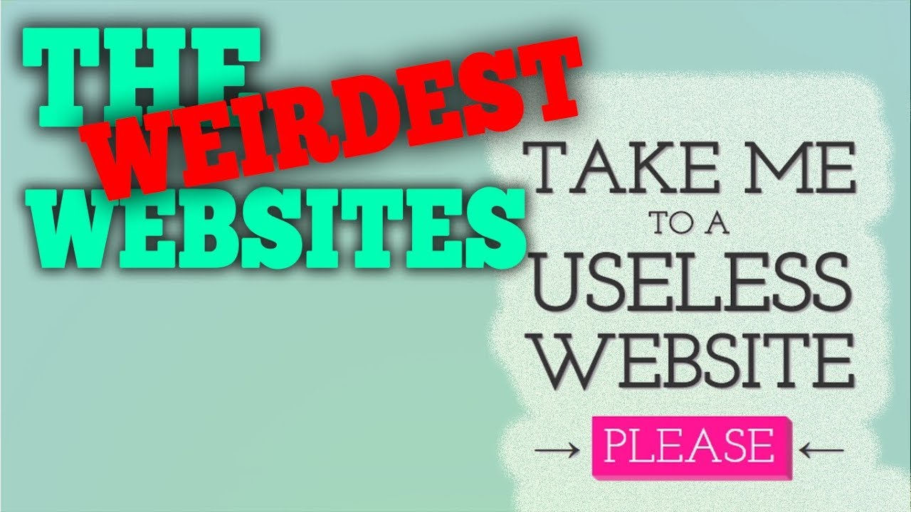 The USELESS WEB! (Random/Weird/Confusing Websites)