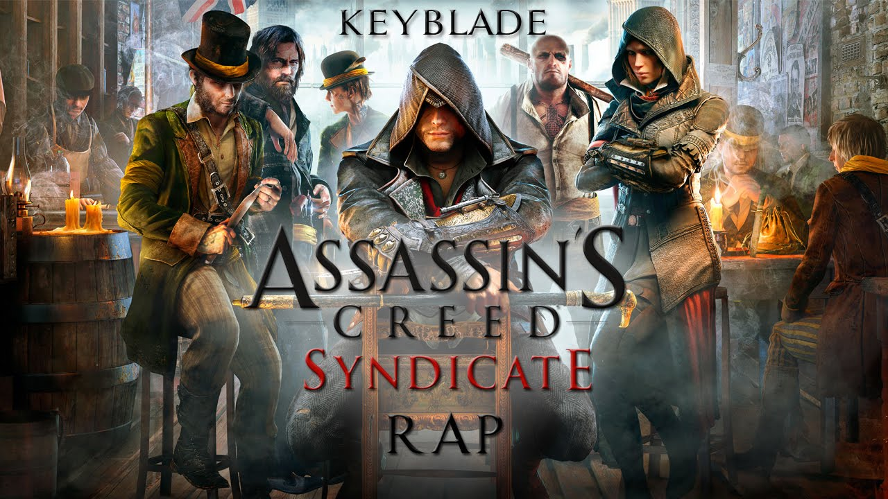 ASSASSIN'S CREED SYNDICATE RAP - El Sindicato Victoriano | Keyblade - YouTube