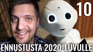 10 ERIKOISTA ENNUSTUSTA 2020-LUVULLE