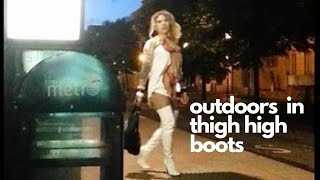 Outdoors in white Thigh High Boots.