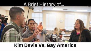 A Brief History Of Kim Davis Vs. Gay America
