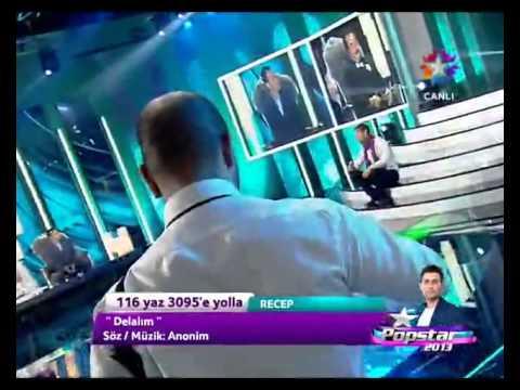 Recep Tanyıldız-Delalım  Popstar 2013(Kahta'nın Gururu)