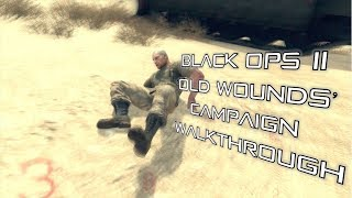 Call of Duty Black Ops II 'Old Wounds' Campaign Walkthrough