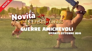 GUERRE AMICHEVOLI UPDATE OTTOBRE CLASH OF CLANS ITA HD