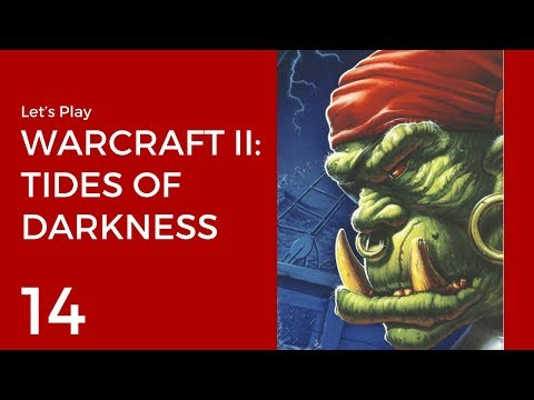 Let's Play Warcraft II: Tides of Darkness #14 | Orcs Mission