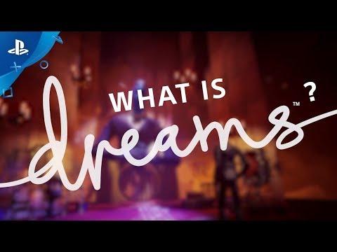Dreams | What is Dreams? | PS4