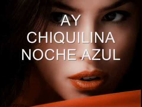 NOCHE AZUL.REMIX  HAY CHIQUILINA 2013