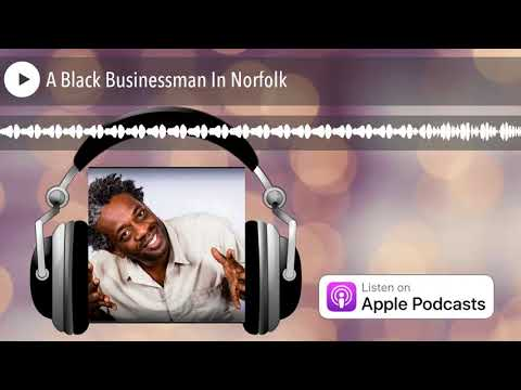A Black Businessman In Norfolk