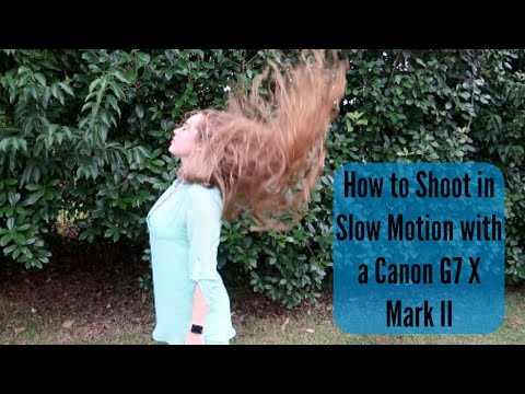 How to Shoot in Slow Motion with a Canon G7 X Mark II