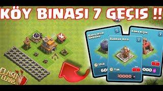KÖY BİNASI 7 GEÇİŞ !!! | Clash Of Clans