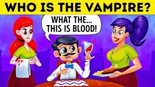 Who Is The Vampire?  17 Riddles For Vampire Experts Only