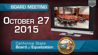 October 27 2015 California State Board of Equalization Board Meeting