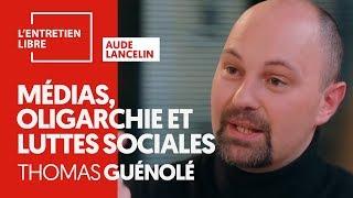 MÉDIAS, OLIGARCHIE ET LUTTES SOCIALES - THOMAS GUÉNOLÉ