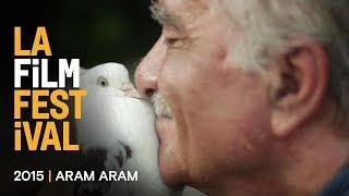 ARAM ARAM Clip 1 | 2015 LA Film Fest