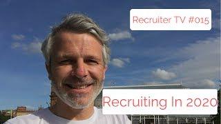 Recruiter TV #015 - Build A Recruitment Agency - Recruiting in 2020