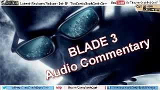 Blade 3 Commentary Podcast
